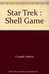 Star Trek : Shell Game by Melissa Crandall