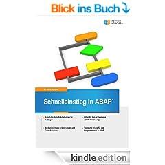 Schnelleinstieg in ABAP: Das SAP Einsteigerbuch