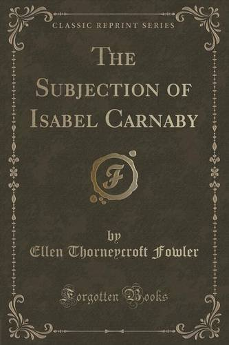 The Subjection of Isabel Carnaby (Classic Reprint)