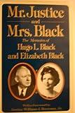 Mr. Justice and Mrs. Black: The Memoirs of Hugo L. Black and Elizabeth Black.