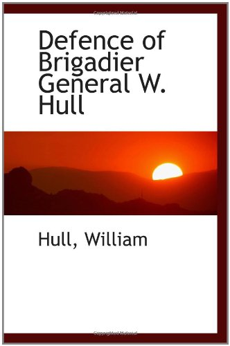 Defence of Brigadier General W. Hull