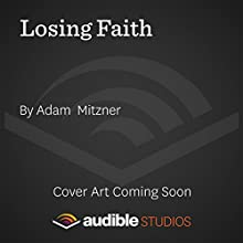Losing Faith (       UNABRIDGED) by Adam Mitzner Narrated by Andy Caploe