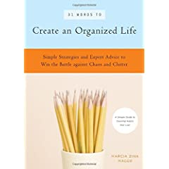 31 Words to Create an Organized Life: A Simple Guide to Create Habits That Last - Expert Tips to Help You Prioritize, Schedule, Simplify, and More (39 Words to) Marcia Zina Mager