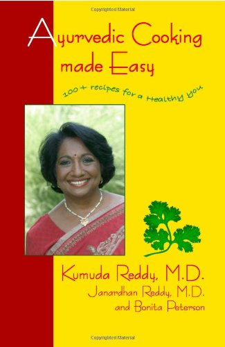 Ayurvedic Cooking Made Easy: 100+ Recipes for a Healthy You