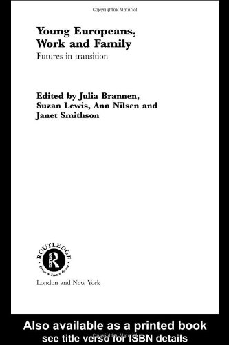 Young Europeans, Work and Family (Studies in European Sociology)