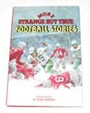 img - for More Strange but True Football Stories. (The Punt, Pass & Kick Library, 19) book / textbook / text book
