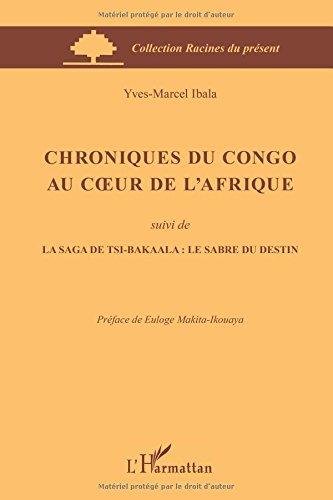 chroniques-du-congo-au-coeur-de-lafrique-suivi-de-la-saga-de-tsi-bakaala-le-sabre-du-destin