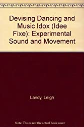 Devising Dancing and Music Idox (Idee Fixe): Experimental Sound and Movement