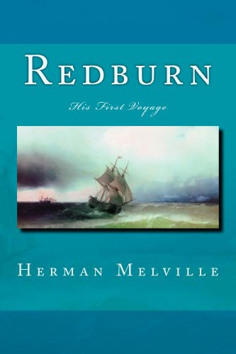 Herman melville - Redburn: His First Voyage (The Melville Collection)