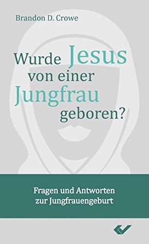 Wurde Jesus von einer Jungfrau geboren? von Karl-Heinz Vanheiden