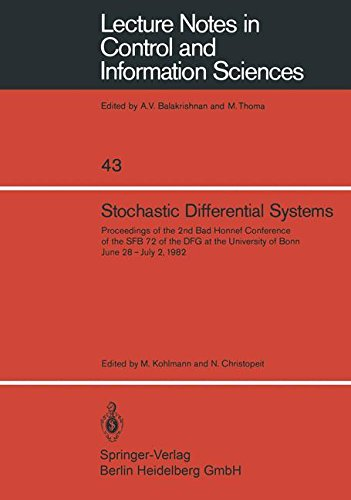 Stochastic Differential Systems: Proceedings Of The 2Nd Bad Honnef Conference Of The Sfb 72 Of The Dfg At The University Of Bonn June 28 - July 2, ... Notes In Control And Information Sciences)