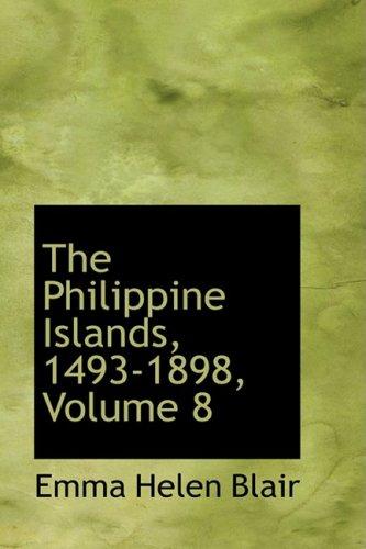 The Philippine Islands, 1493-1898, Volume 8