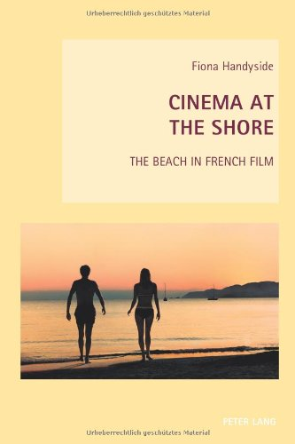 Cinema at the Shore: The Beach in French Film (New Studies in European Cinema)