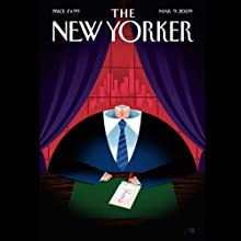 The New Yorker, March 9nd, 2009 (Alec Wilkinson, Sasha Frere-Jones, David Foster Wallace) Periodical by Alec Wilkinson, Sasha Frere-Jones, David Foster Wallace Narrated by Dan Bernard, Christine Marshall