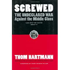 Screwed: The Undeclared War Against the Middle Class . . . And What We Can Do About It (BK Currents)