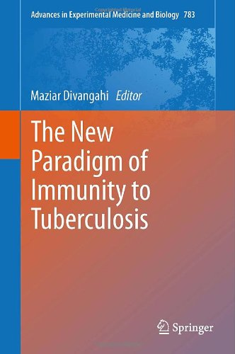 The New Paradigm Of Immunity To Tuberculosis (Advances In Experimental Medicine And Biology)