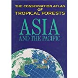The Conservation Atlas of Tropical Forests: Asia and the Pacifics