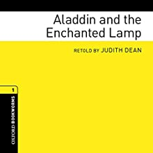Aladdin and the Enchanted Lamp: Oxford Bookworms Library (       ABRIDGED) by Judith Dean Narrated by Wayne Forester