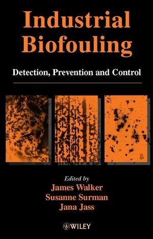 Industrial Biofouling: Detection, Prevention And Control