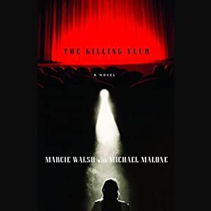 The Killing Club | [Marcie Walsh, Michael Malone]