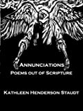 Annunciations: Poems Out of Scripture