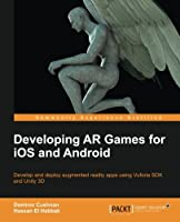 Developing AR Games for iOS and Android Front Cover