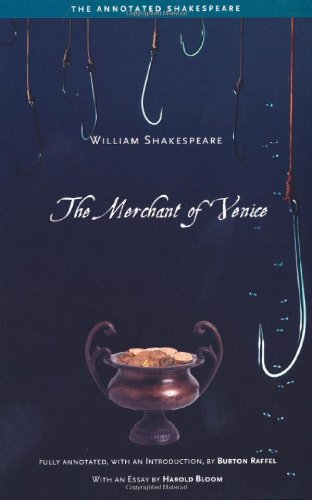 The Merchant of Venice (The Annotated Shakespeare): William Shakespeare, Professor Burton Raffel, Harold Bloom: 9780300115642: Amazon.com: Books