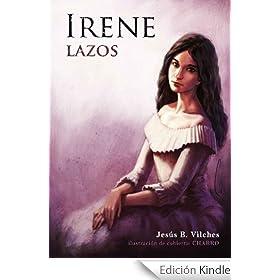 http://www.amazon.es/Lazos-Irene-Jes%C3%BAs-B-Vilches-ebook/dp/B006QOWCBO/ref=zg_bs_827231031_f_20