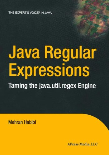 Java Regular Expressions: Taming the java.util.regex Engine