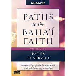 Paths to the Baha'i Faith Part 9 of 9: Paths of Service