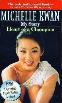 Michelle Kwan: My Story - Heart Of A Champion: Michelle Kwan, Laura M