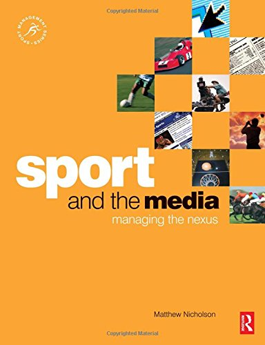 Sport and the Media (Sport Management Series)