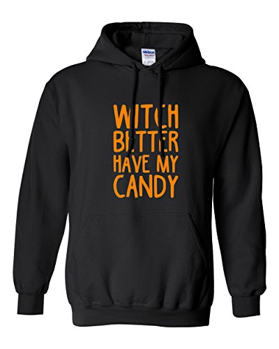 [Witch Better Have My Candy BLACK Hoodie Hooded Sweatshirt Adult S-XXL Halloween - FREE SHIPPING] (Halloween Free Shipping)