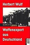 img - for Waffenexport aus Deutschland: Geschafte mit dem fernen Tod (Rororo aktuell) (German Edition) book / textbook / text book