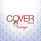 COVER WHITE 男が女を歌うとき 3~VINTAGE~を試聴する