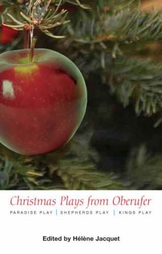 Christmas Plays from Oberufer: The Paradise Play-The Shepherds Play-The Kings Play