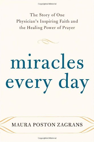 Miracles Every Day: The Story of One Physician