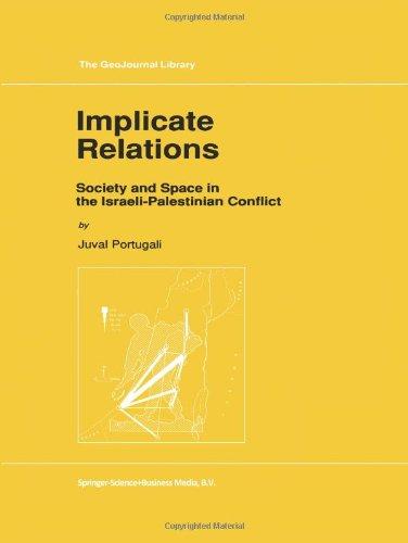 Implicate Relations: Society and Space in the Israeli-Palestinian Conflict (GeoJournal Library)