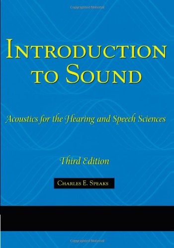 Introduction To Sound: Acoustics for the Hearing and...