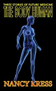 The Body Human: Thee Stories of Future Medicine by Nancy Kress cover image