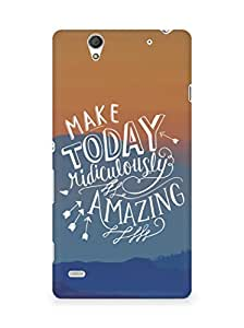 AMEZ make today ridiculously amazing Back Cover For Sony Xperia C4