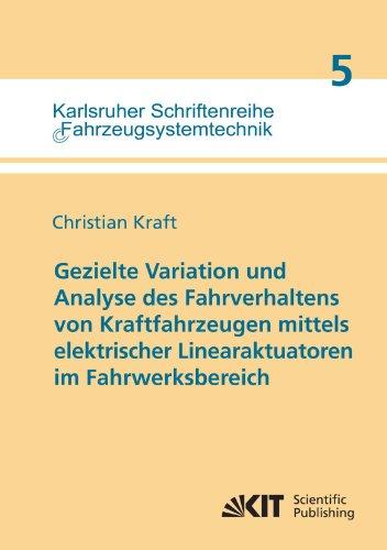 Gezielte Variation Und Analyse Des Fahrverhaltens Von Kraftfahrzeugen Mittels Elektrischer Linearaktuatoren Im Fahrwerksbereich (German Edition)