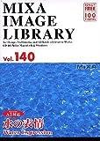 MIXA IMAGE LIBRARY Vol.140 水の表情