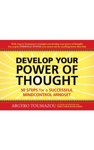 Book: Develop Your Power of Thought - 50 Steps for a Successful Mindcontrol Mindset by Argyro Toumazou