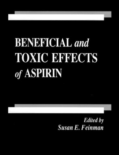 Beneficial And Toxic Effects Of Aspirin (Handbooks In Pharmacology And Toxicology)