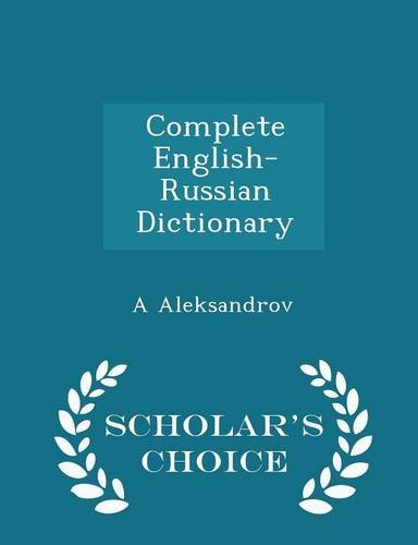Complete English-Russian Dictionary - Scholar's Choice Edition