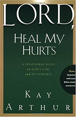 Lord Heal My Hurts: A Devotional Study on God's Care and Deliverance