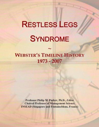 Restless Legs Syndrome: Webster's Timeline History, 1973 - 2007