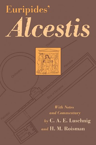 Euripides' Alcestis (Oklahoma Series in Classical Culture...