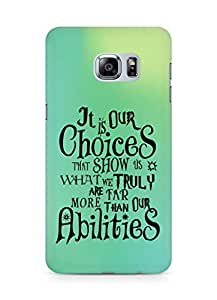 AMEZ our choices show what we are Back Cover For Samsung Galaxy S6 Edge Plus